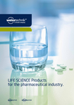 Download [.pdf]: LIFE SCIENCE Products for the pharmaceutical industry.